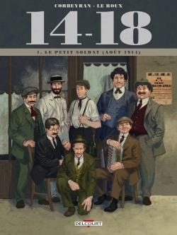 14-18. Volume 1 Le petit soldat : août 1914