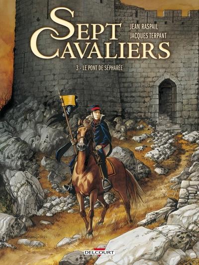 SEPT CAVALIERS T03 - LE PONT DE SEPHAREE