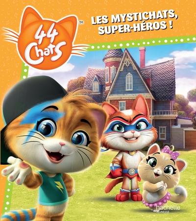44 chats, Les Mystichats, super-héros !