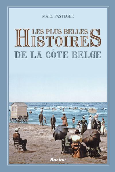 PLUS BELLES HISTOIRES DE LA CÔTE BELGE, LES