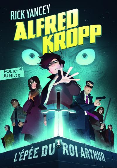Alfred Kropp. Volume 1 L'épée du roi Arthur