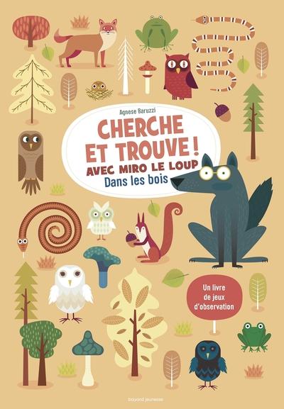Cherche et trouve ! avec Miro le loup dans les bois : un livre de jeux et d'observations