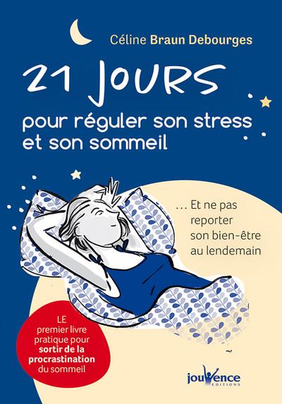 21 JOURS POUR REGULER SON STRESS ET SON SOMMEIL