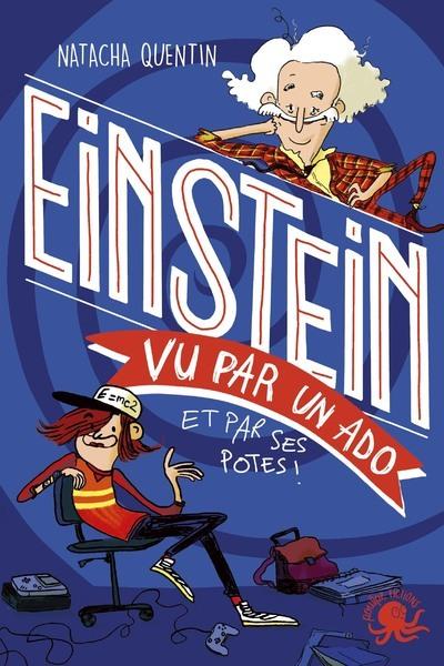 100 % bio Einstein vu par un ado : et par ses potes !