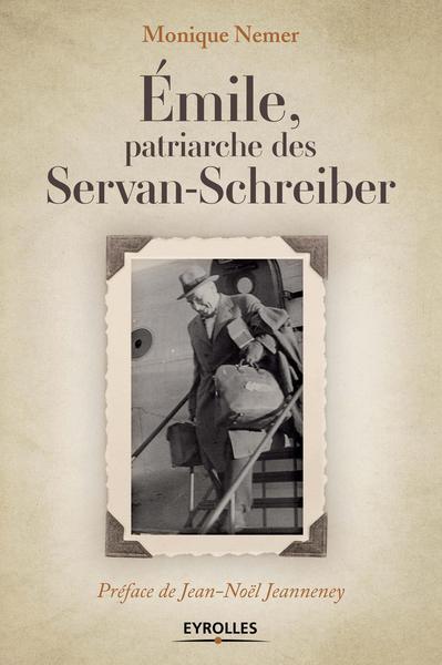 EMILE, PATRIARCHE DES SERVAN-SCHREIBER