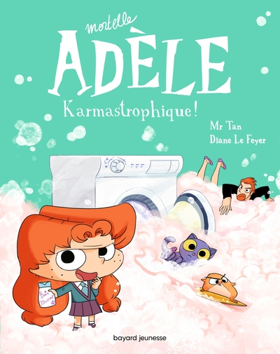 Mortelle Adèle. Volume 17 Karmastrophique