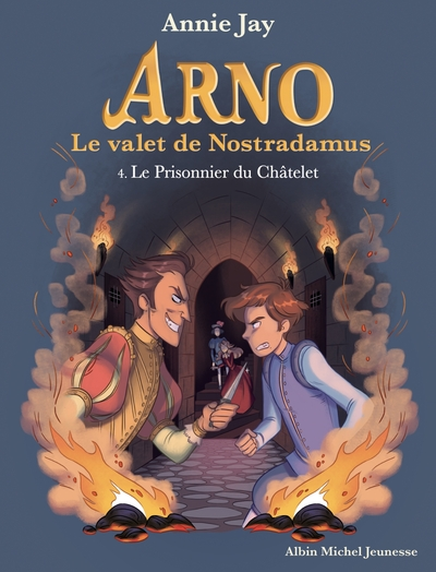 Arno, le valet de Nostradamus Volume 4, Le prisonnier du Châtelet