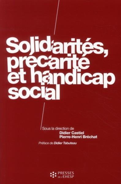SOLIDARITES, PRECARITE ET HANDICAP SOCIAL
