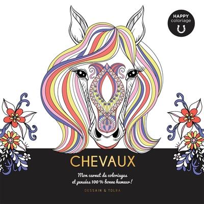 Chevaux : mon carnet de coloriages & pensées 100 % bonne humeur !