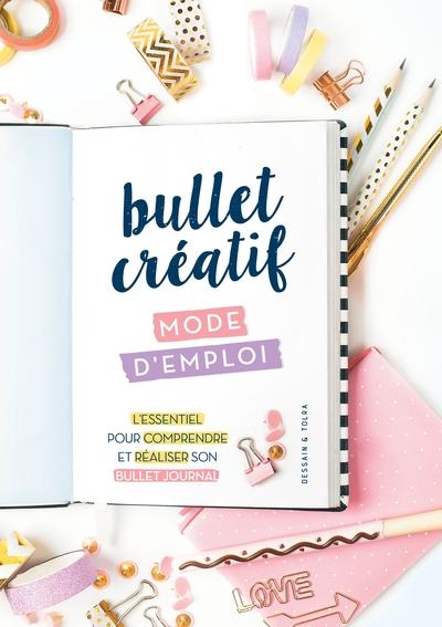 Bullet créatif, mode d'emploi : l'essentiel pour comprendre et réaliser son bullet journal