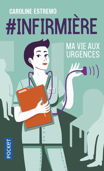#infirmière : ma vie aux urgences