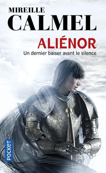 Aliénor. Volume 3 Un dernier baiser avant le silence