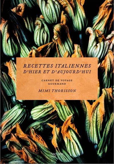 Recettes italiennes d'hier et d'aujourd'hui : carnet de voyage gourmand