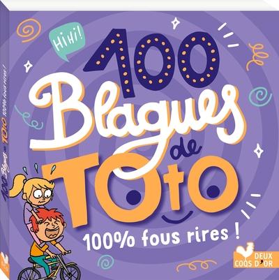100 blagues de Toto : 100 % fous rires !