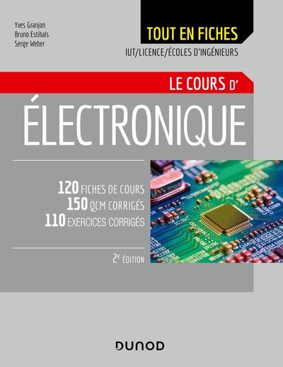 ELECTRONIQUE - LE COURS - 2E ED  - 120 FICHES DE COURS, QCM ET EXERCICES CORRIGES