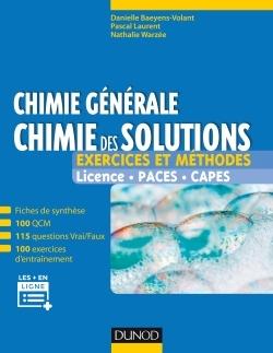 Chimie générale, chimie des solutions : exercices et méthodes : licence, Paces, Capes