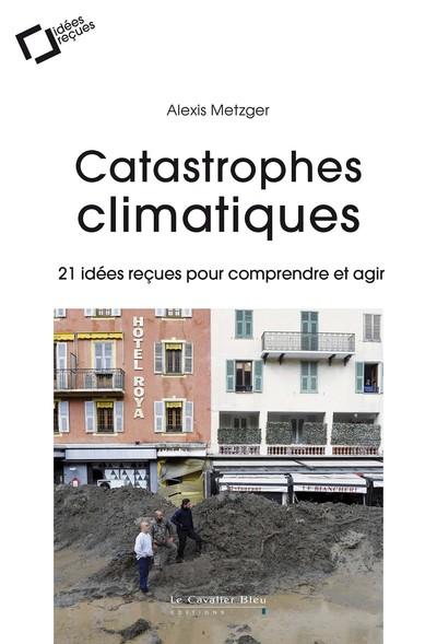 20 idées reçues sur les catastrophes climatiques