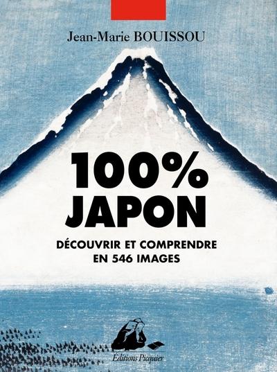 100 % Japon : découvrir et comprendre en 546 images