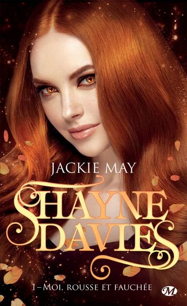 Shayne Davies. Volume 1, Moi, rousse et fauchée