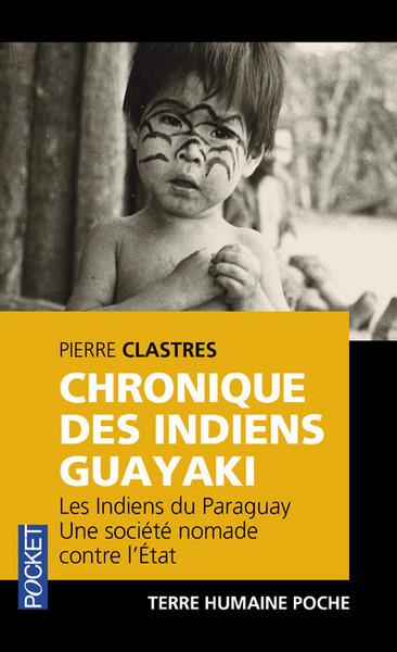 Chronique des indiens Guayaki : les Indiens du Paraguay, une société nomade contre l'Etat
