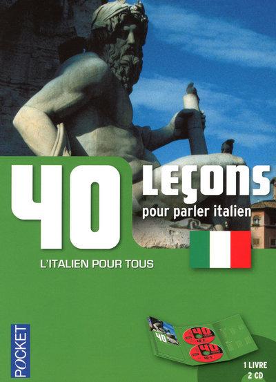 40 leçons pour parler italien : l'italien pour tous
