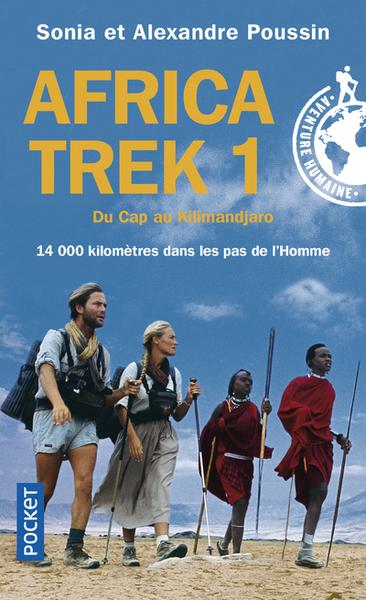 Africa Trek. Volume 1 Du Cap au Kilimandjaro : 14.000 kilomètres dans les pas de l'homme